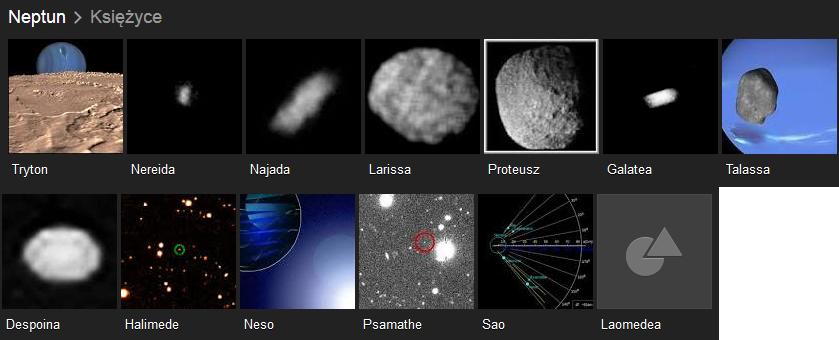 Neptun i jego księżyce: Tryton, Nereida, Najada, Larissa, Proteusz, Galatea, Talassa, Despoina, Halimede, Neso, Psamathe, Sao i Laomedea.