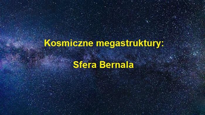 kosmiczne megastruktury - sfera Bernala