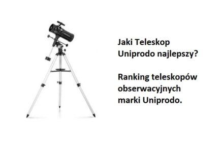 Ranking TOP6 Teleskopów marki Uniprodo. Jaki teleskop astronomiczny Uniprodo najlepszy?